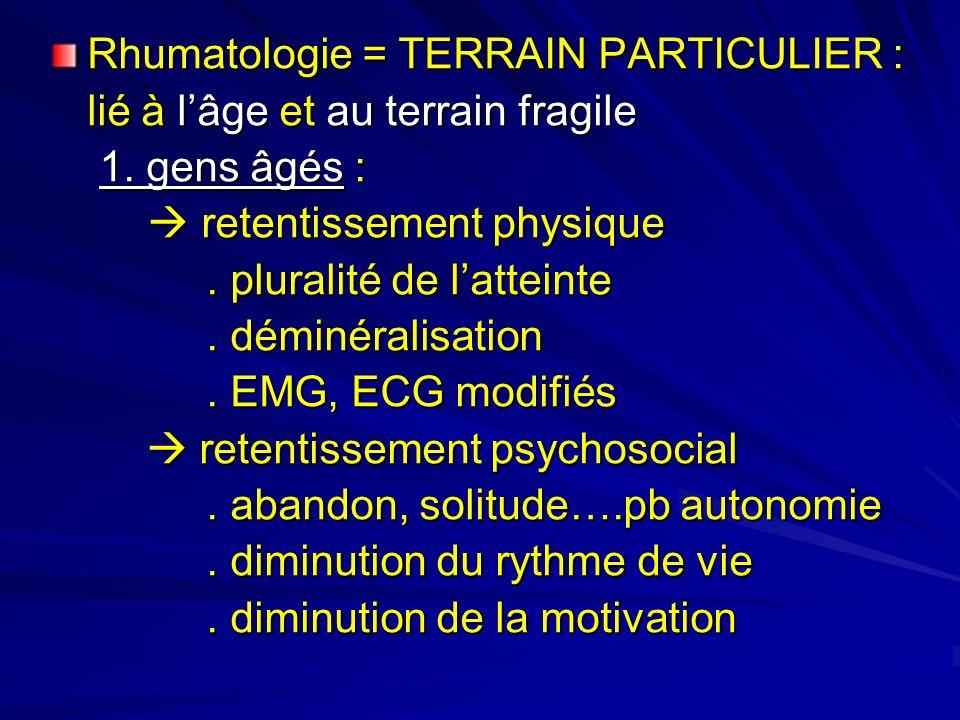 Rhumatologie = TERRAIN PARTICULIER :