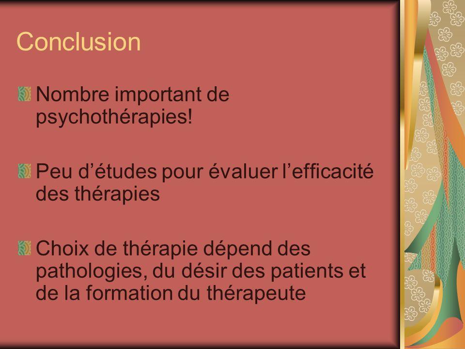 Conclusion Nombre important de psychothérapies!