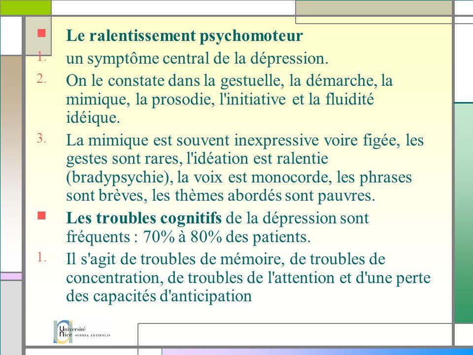 Le ralentissement psychomoteur