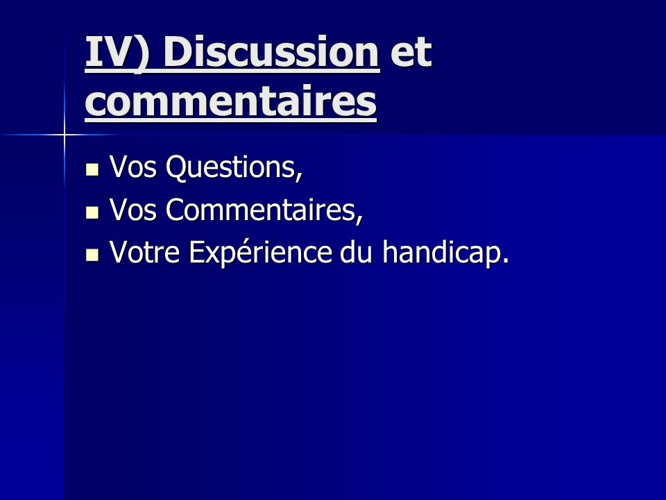 IV) Discussion et commentaires