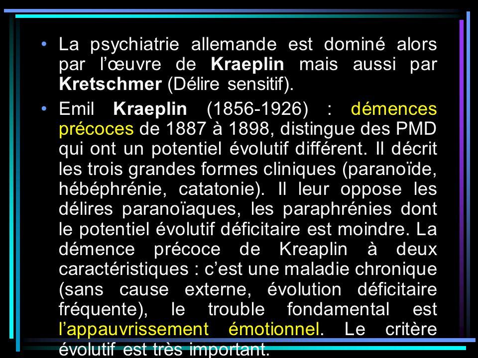 La psychiatrie allemande est dominé alors par l'œuvre de Kraeplin mais aussi par Kretschmer (Délire sensitif).