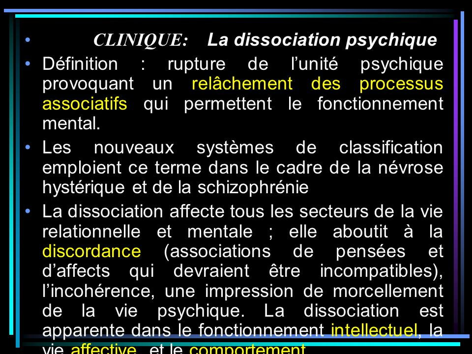CLINIQUE: La dissociation psychique