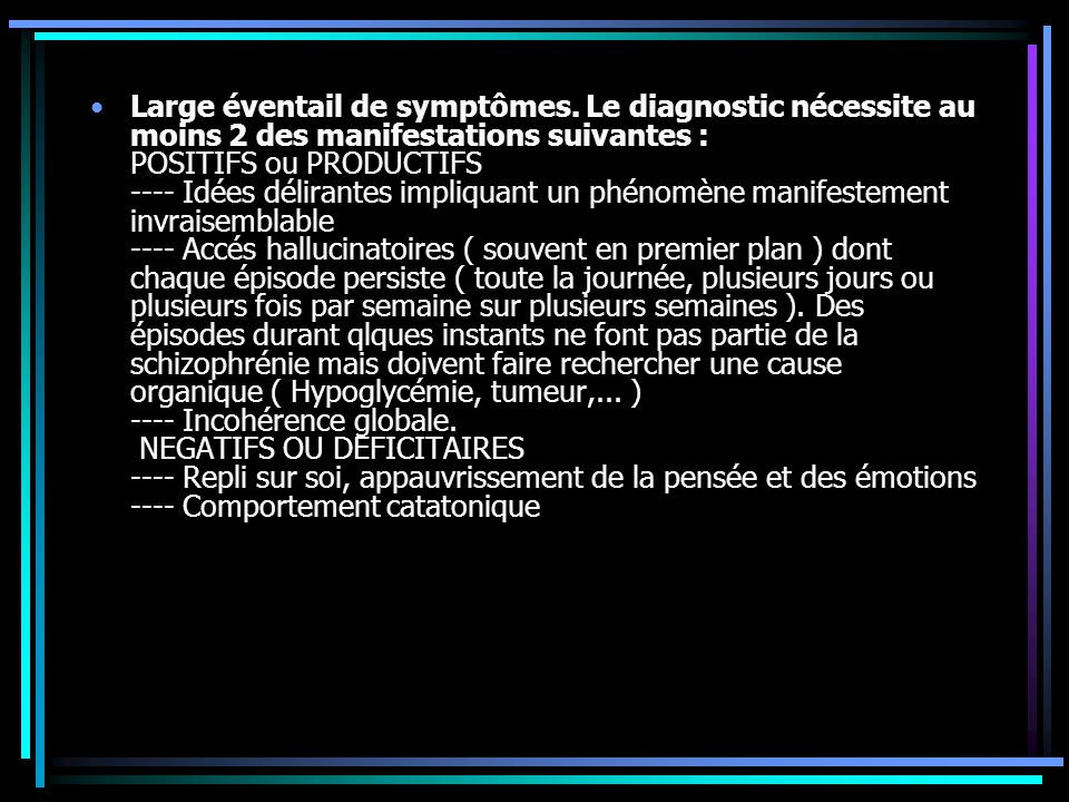 Large éventail de symptômes