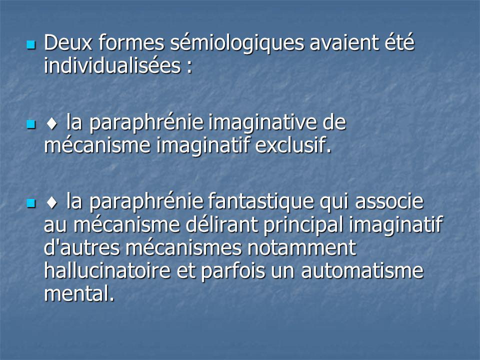 Deux formes sémiologiques avaient été individualisées :
