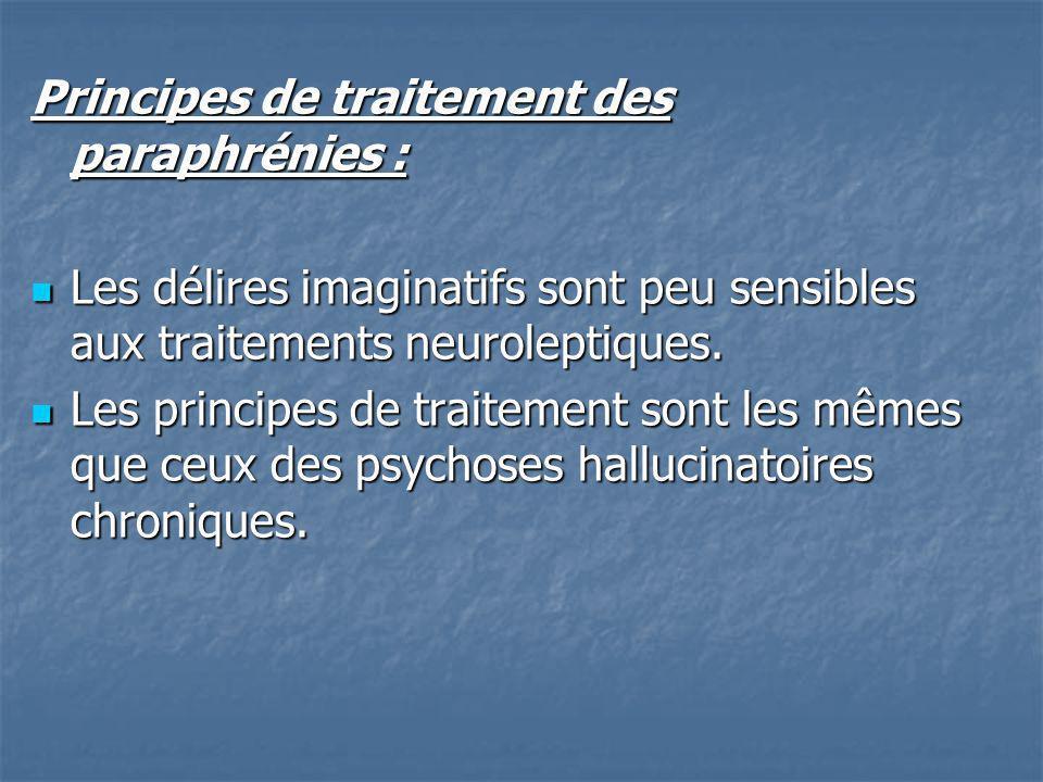 Principes de traitement des paraphrénies :