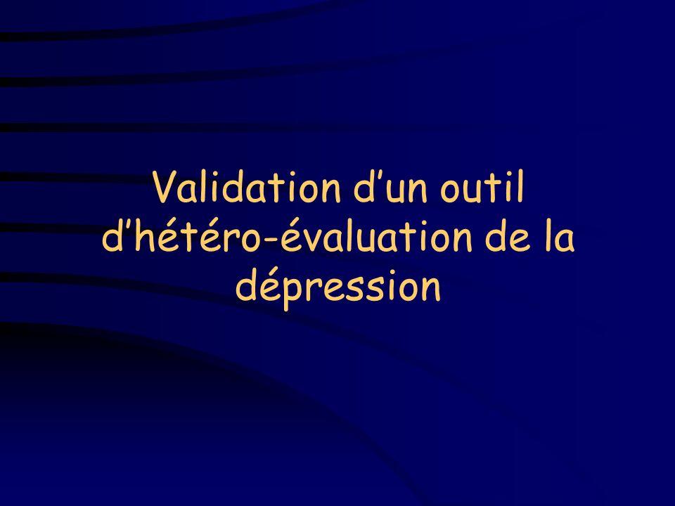 Validation d'un outil d'hétéro-évaluation de la dépression
