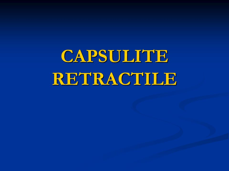 CAPSULITE RETRACTILE