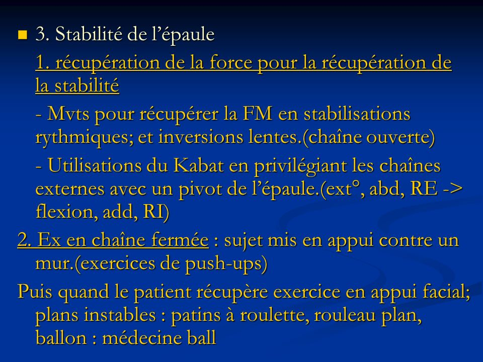 3. Stabilité de l'épaule1. récupération de la force pour la récupération de la stabilité.