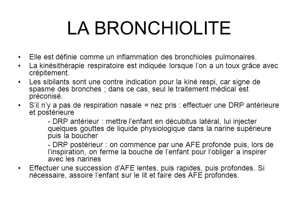 LA BRONCHIOLITE Elle est définie comme un inflammation des bronchioles pulmonaires.