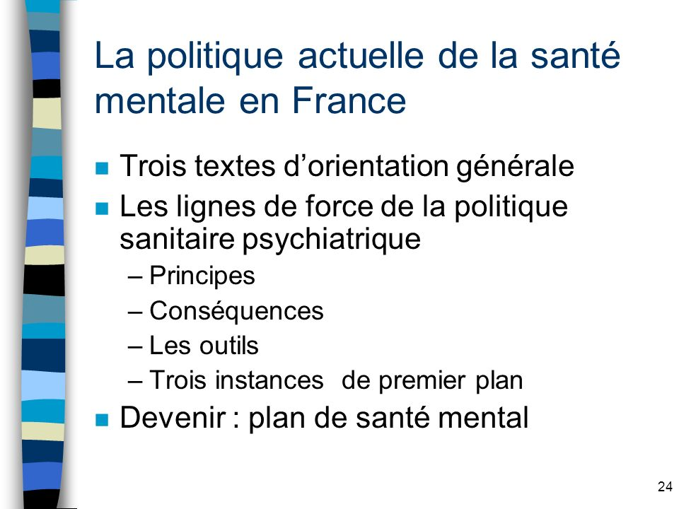La politique actuelle de la santé mentale en France