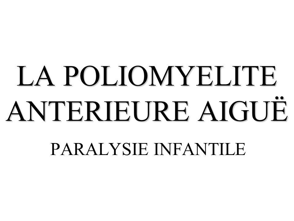 LA POLIOMYELITE ANTERIEURE AIGUË