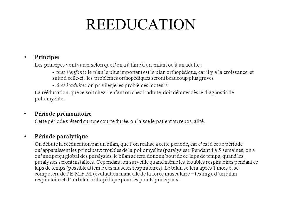 REEDUCATION Principes Période prémonitoire Période paralytique