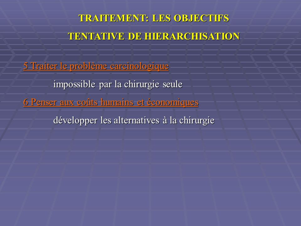 TRAITEMENT: LES OBJECTIFS TENTATIVE DE HIERARCHISATION