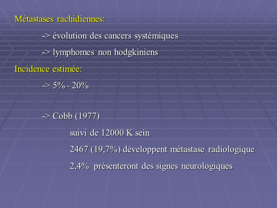 Métastases rachidiennes: -> évolution des cancers systémiques