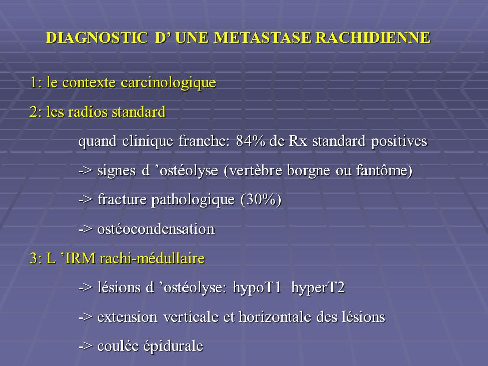 DIAGNOSTIC D' UNE METASTASE RACHIDIENNE
