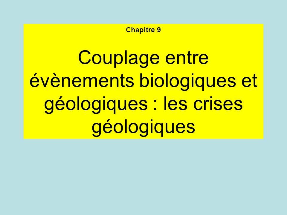 Chapitre 9 Couplage entre évènements biologiques et géologiques : les crises géologiques