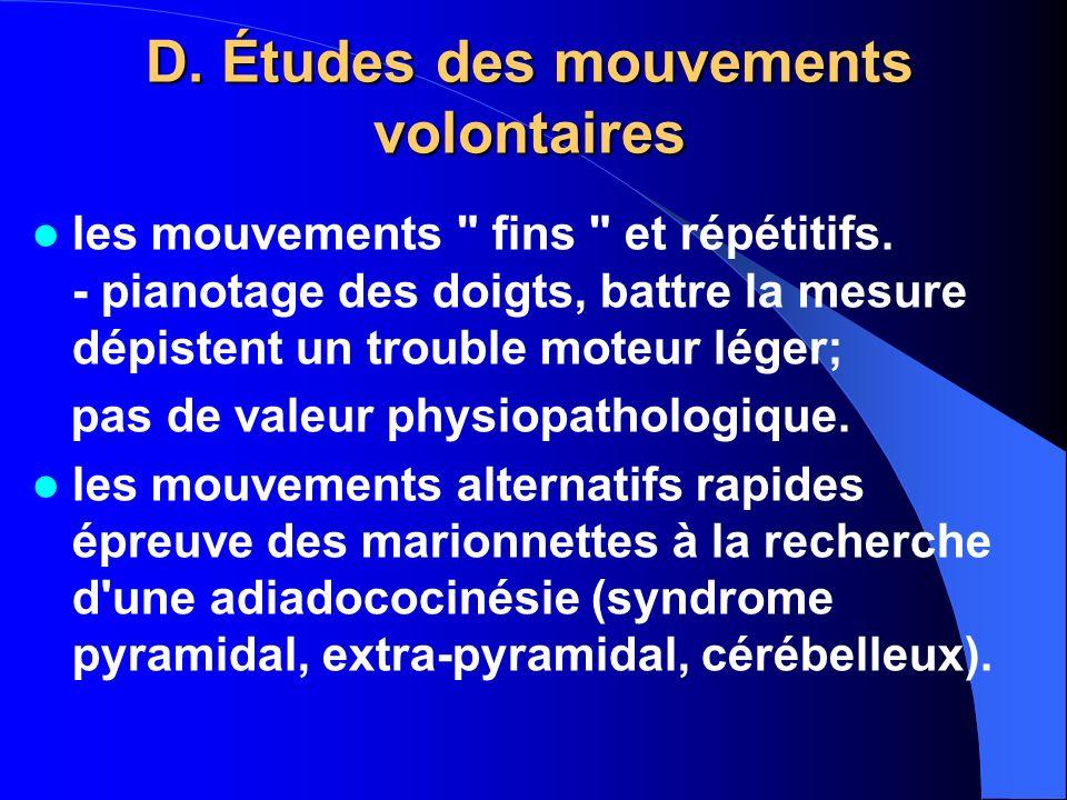 D. Études des mouvements volontaires
