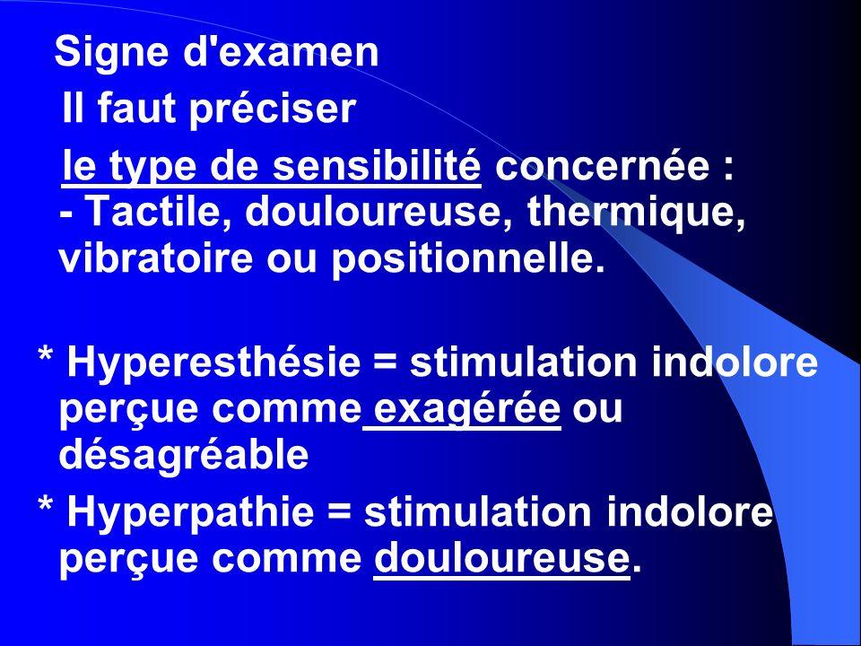 * Hyperpathie = stimulation indolore perçue comme douloureuse.