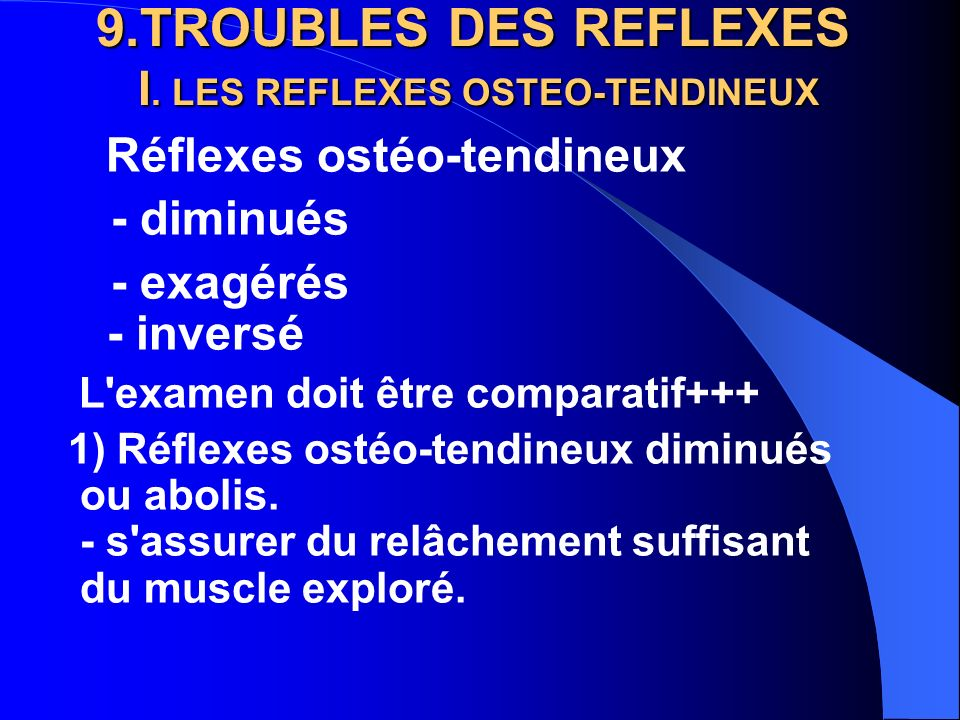 9.TROUBLES DES REFLEXES I. LES REFLEXES OSTEO-TENDINEUX