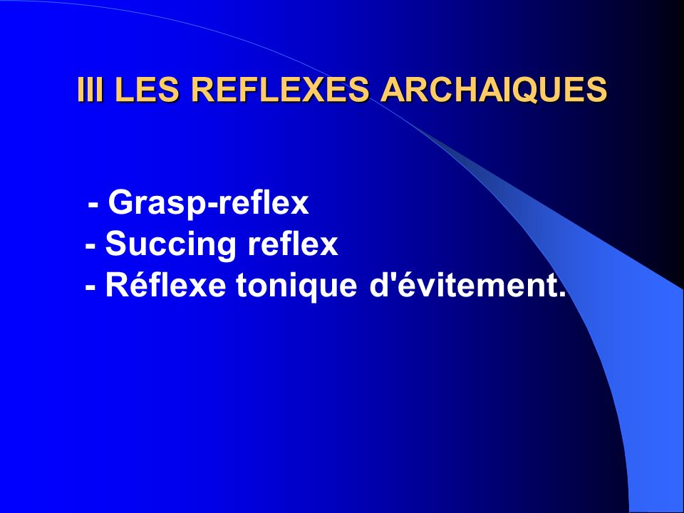 III LES REFLEXES ARCHAIQUES
