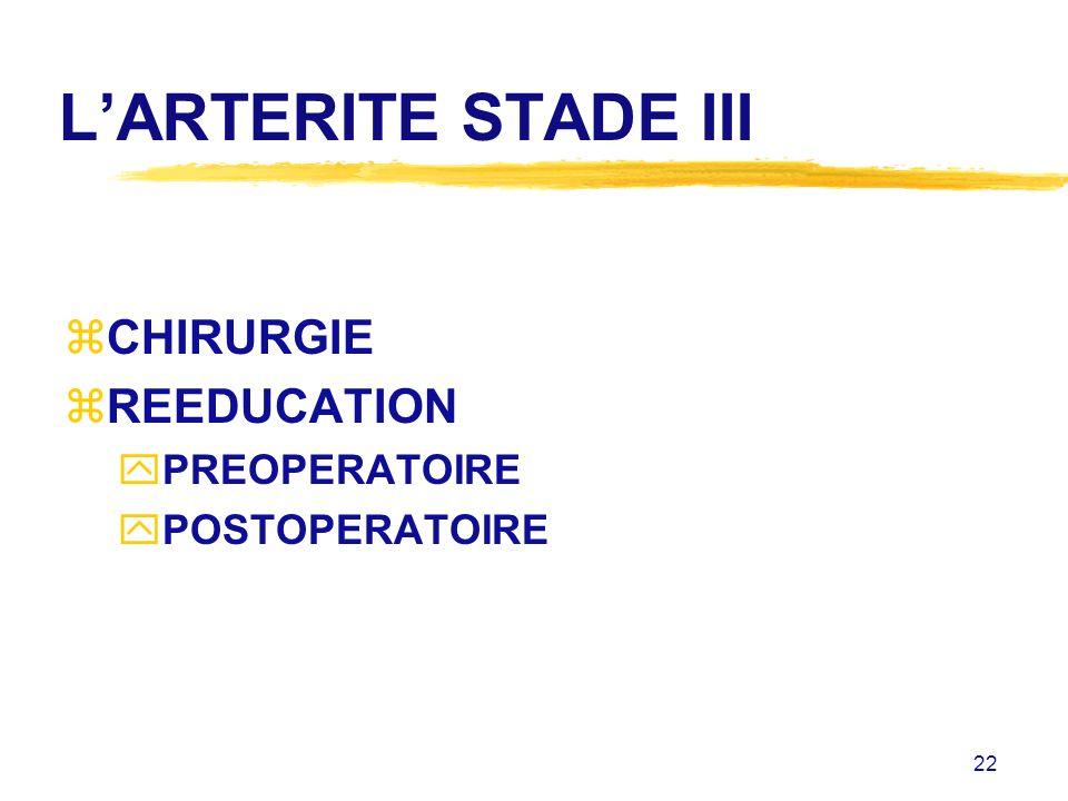 L'ARTERITE STADE III CHIRURGIE REEDUCATION PREOPERATOIRE