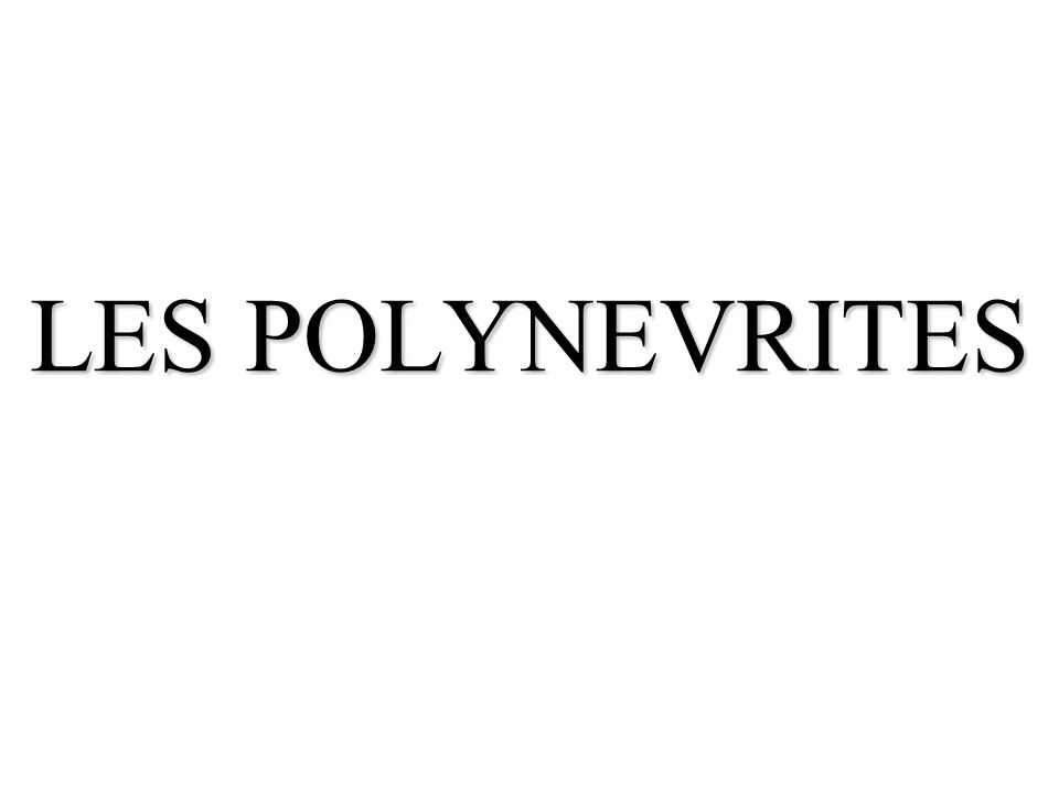 LES POLYNEVRITES