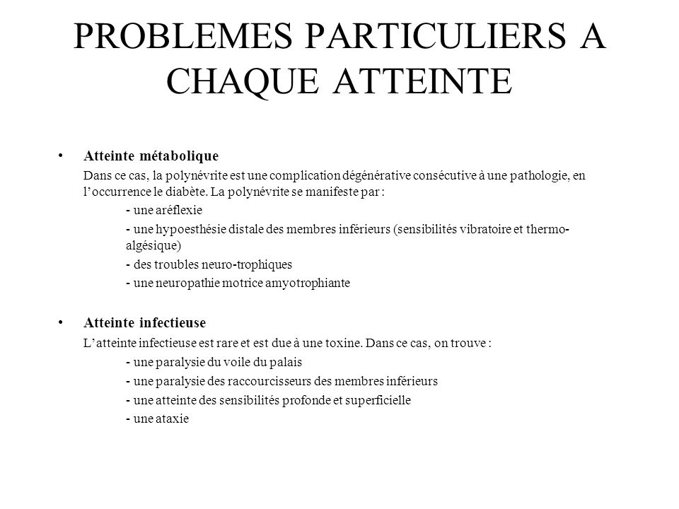 PROBLEMES PARTICULIERS A CHAQUE ATTEINTE