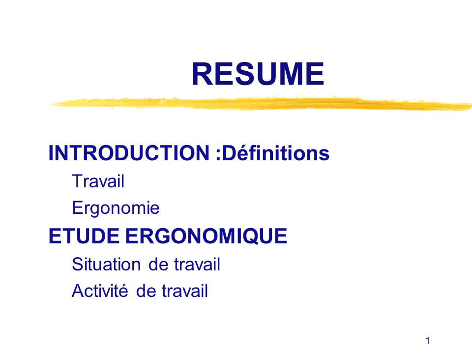 RESUME INTRODUCTION :Définitions ETUDE ERGONOMIQUE Travail Ergonomie