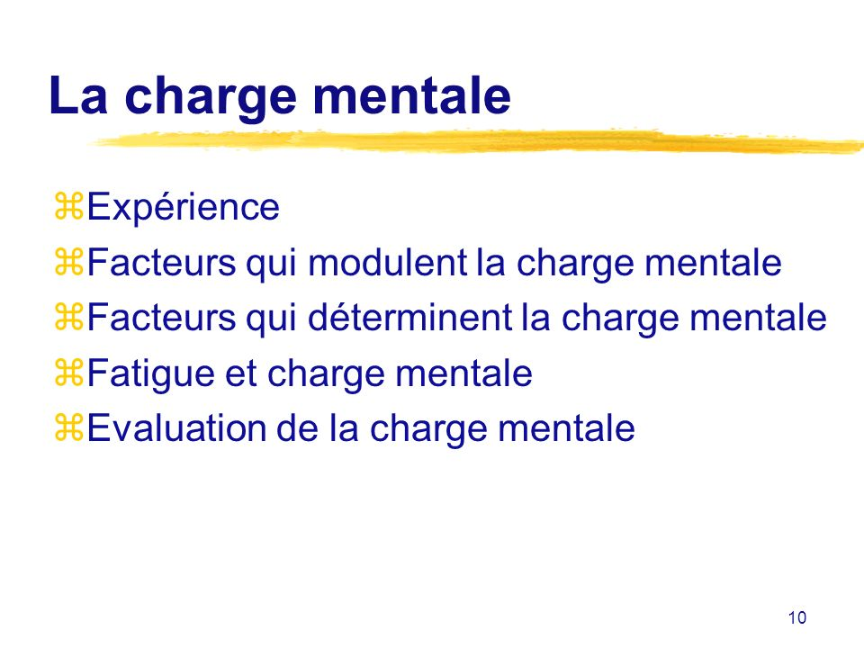 La charge mentale Expérience Facteurs qui modulent la charge mentale