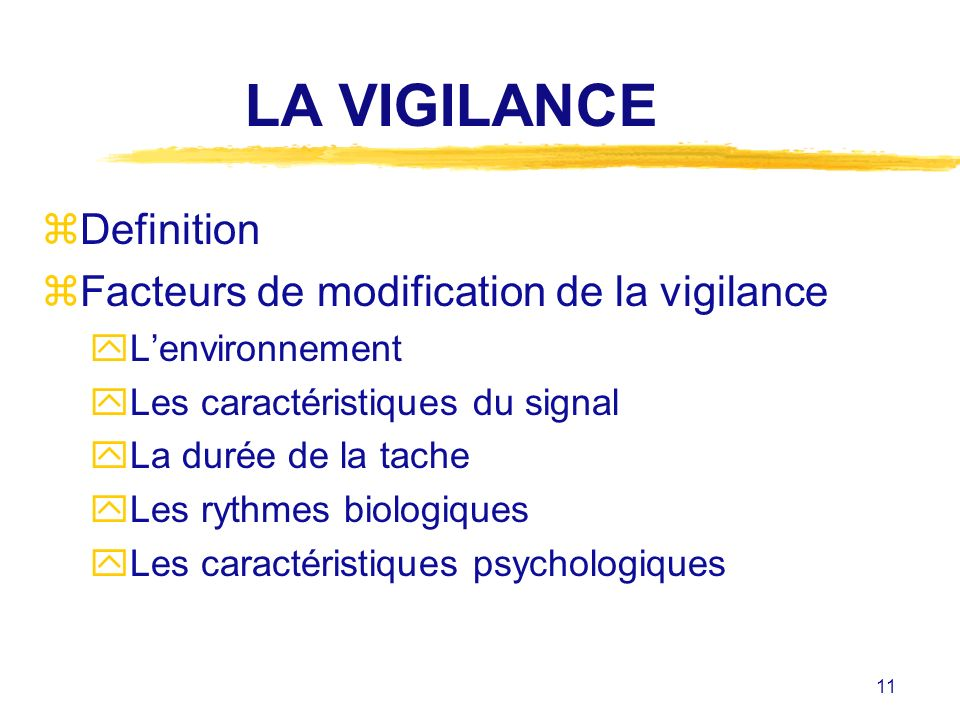 LA VIGILANCE Definition Facteurs de modification de la vigilance