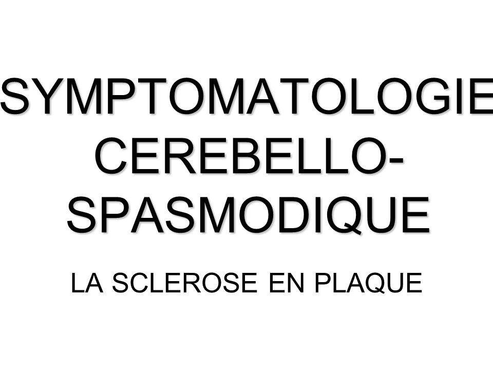 SYMPTOMATOLOGIE CEREBELLO-SPASMODIQUE