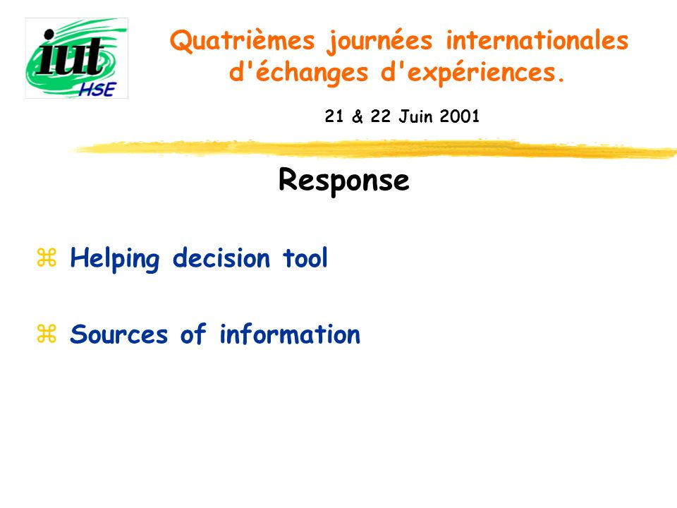 Response Helping decision tool Sources of information