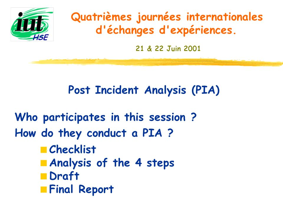 Post Incident Analysis (PIA)