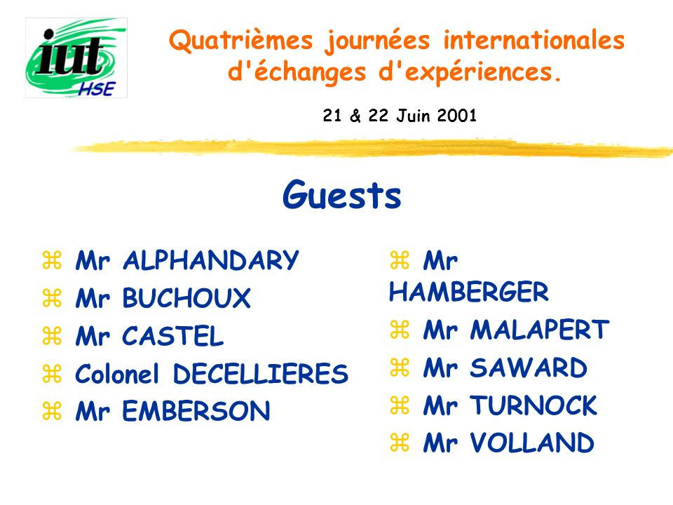 Guests Mr ALPHANDARY Mr BUCHOUX Mr CASTEL Colonel DECELLIERES