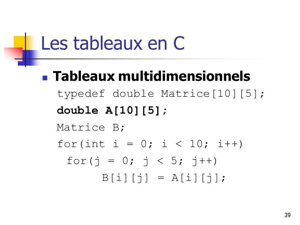 Les tableaux en C Tableaux multidimensionnels