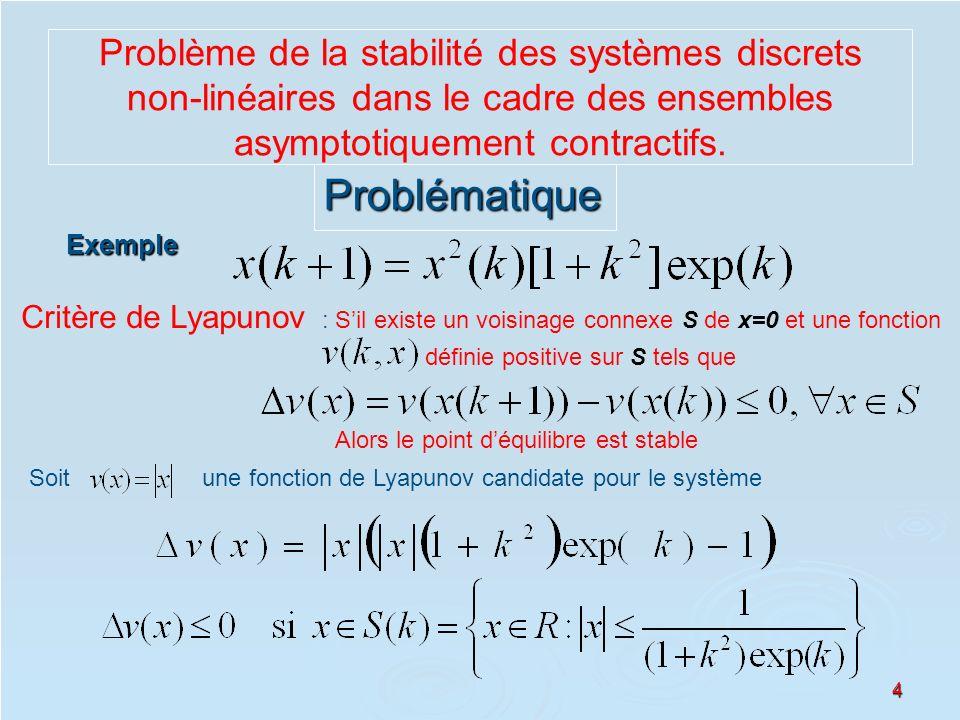 Problème de la stabilité des systèmes discrets non-linéaires dans le cadre des ensembles asymptotiquement contractifs.