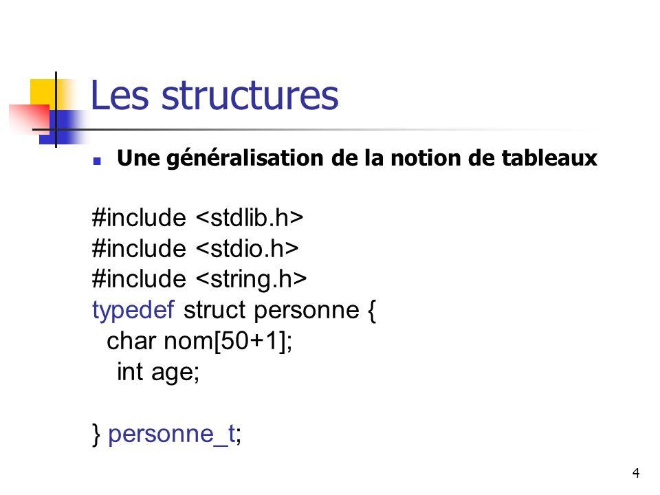 Les structures int age; } personne_t;