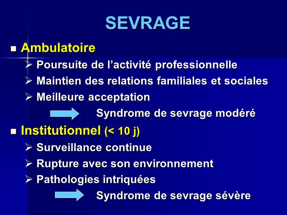 SEVRAGE Ambulatoire Institutionnel (< 10 j)