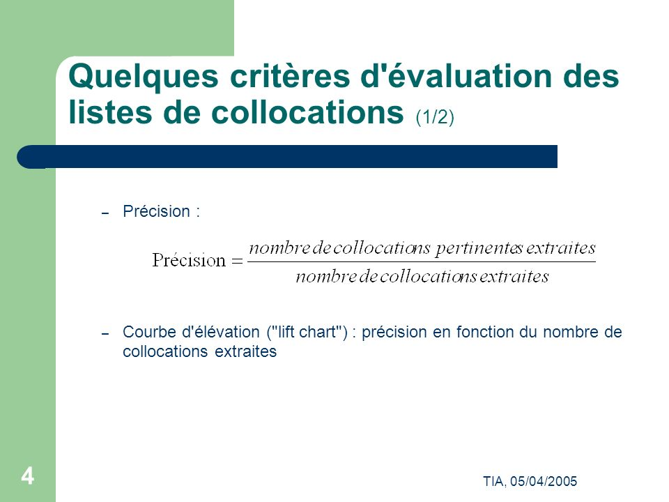 Quelques critères d évaluation des listes de collocations (1/2)