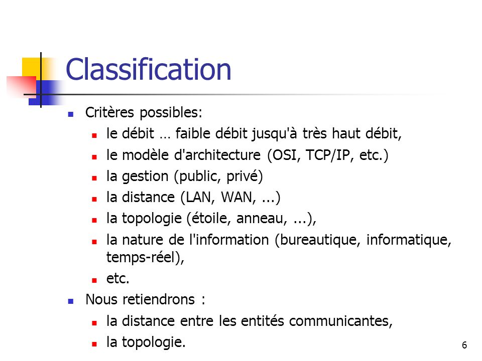 Classification Critères possibles: