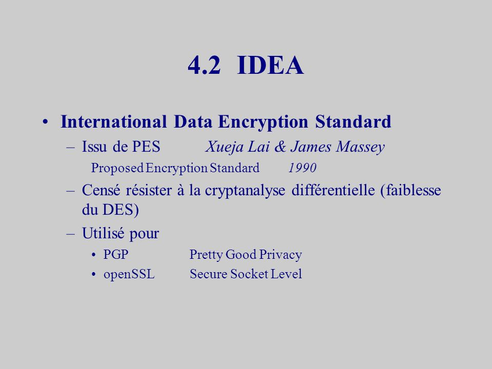 4.2 IDEA International Data Encryption Standard