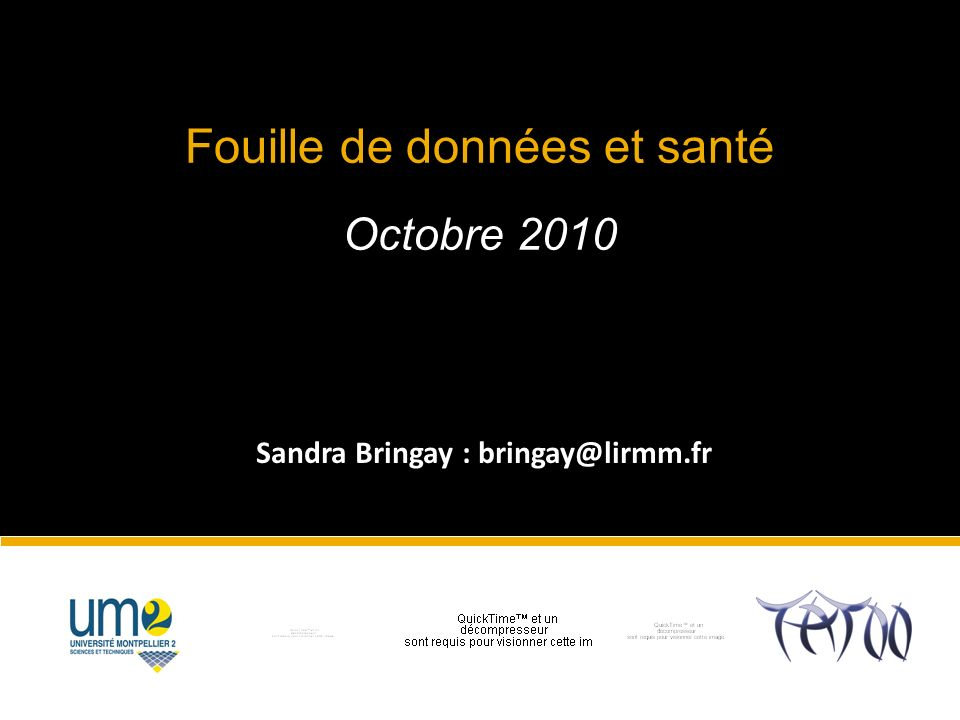 Sandra Bringay : bringay@lirmm.fr