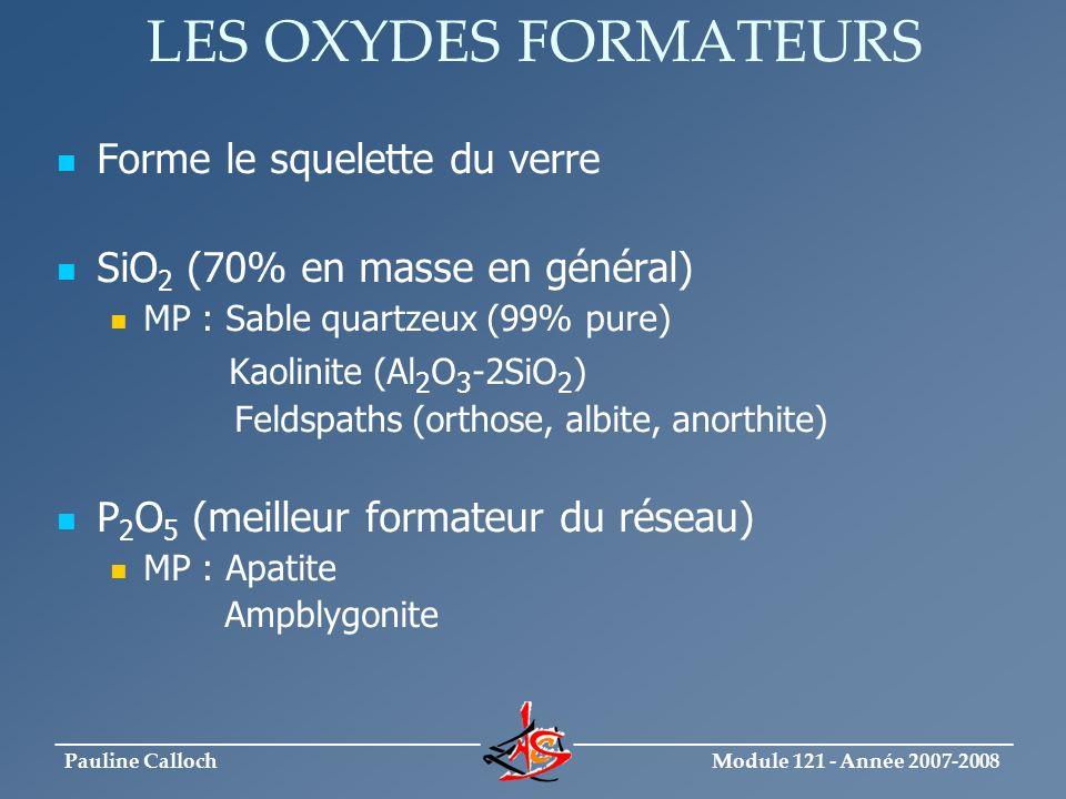 LES OXYDES FORMATEURS Forme le squelette du verre