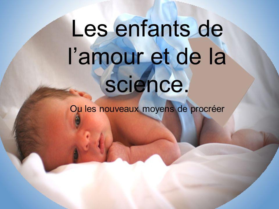 Les enfants de l'amour et de la science.