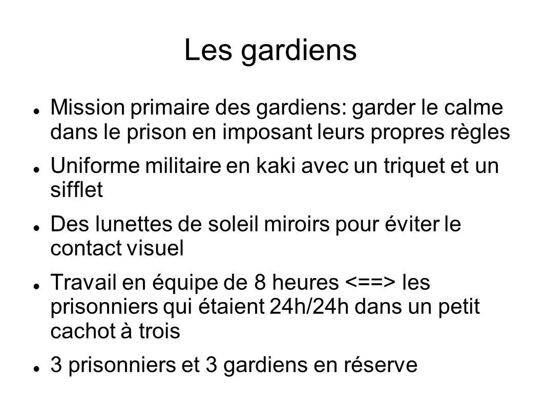 Les gardiens Mission primaire des gardiens: garder le calme dans le prison en imposant leurs propres règles.