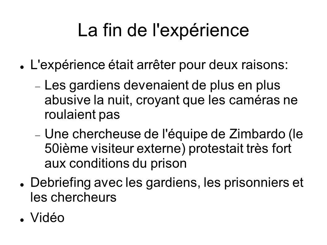 La fin de l expérience L expérience était arrêter pour deux raisons: