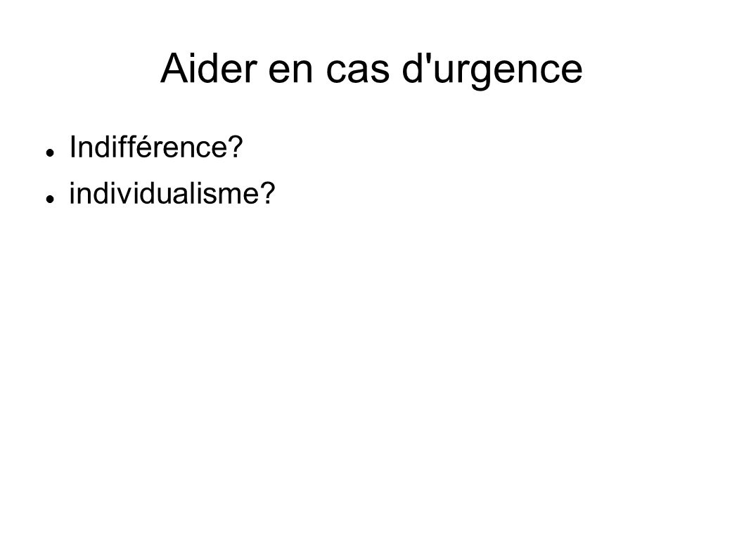 Aider en cas d urgence Indifférence individualisme