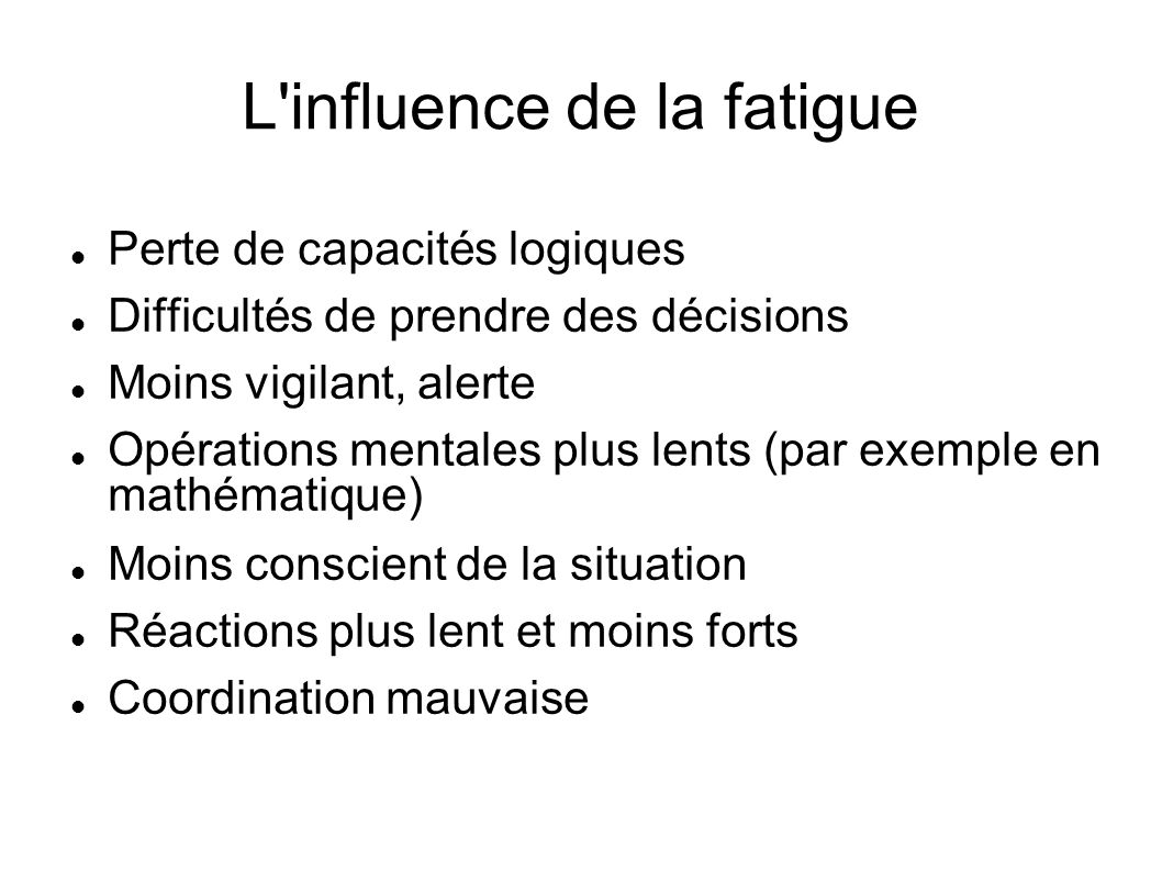 L influence de la fatigue