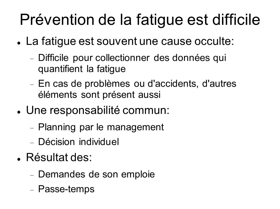 Prévention de la fatigue est difficile