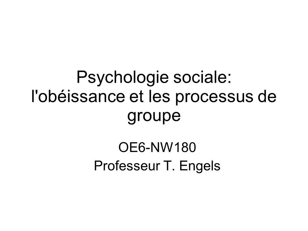 Psychologie sociale: l obéissance et les processus de groupe